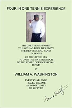 Four in One Tennis Experience by William A. Washington (2007-05-01)
