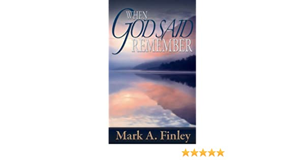 When god said remember kindle edition by mark a finley religion when god said remember kindle edition by mark a finley religion spirituality kindle ebooks amazon fandeluxe Image collections