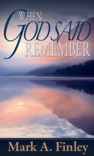 When god said remember kindle edition by mark a finley religion when god said remember by finley mark a fandeluxe Image collections