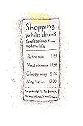Shopping While Drunk: Confessions from Modern Life