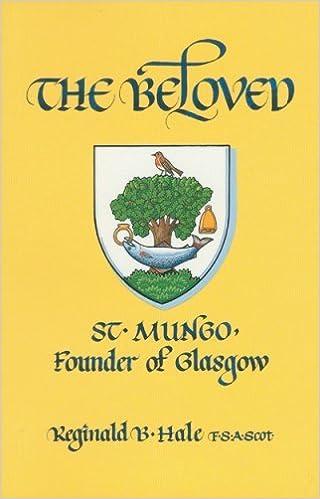 The Beloved: St.Mungo, Founder of Glasgow by Reginald B. Hale (1989-02-06)