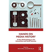 Hands on Media History: A new methodology in the humanities and social sciences (English Edition)