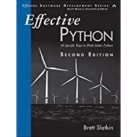 Effective Python: 90 Specific Ways to Write Better Python (2nd Edition) (Effective Software Development Series)