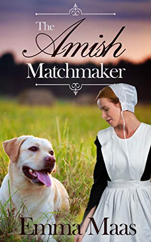 The Amish Matchmaker (Amish Romance) by [Maas, Emma]