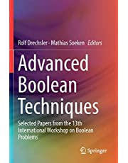 Advanced Boolean Techniques: Selected Papers from the 13th International Workshop on Boolean Problems