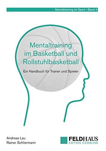 Mentaltraining im Basketball und Rollstuhlbasketball: Ein Handbuch für Trainer und Spieler (Mentaltraining im Sport) Gebundenes Buch – 1. Oktober 2012 Oliver Stoll Heiko Ziemainz Andreas Lau Rainer Schliermann
