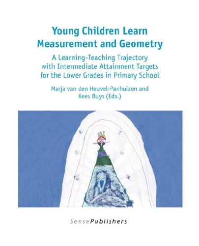 Young Children Learn Measurement and Geometry (Dutch Design in Mathematics Education)