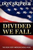 Divided We Fall, Don Skipper, 159594169X
