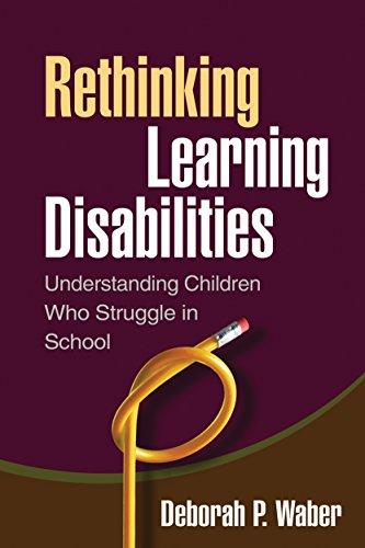 Rethinking Learning Disabilities: Understanding Children...
