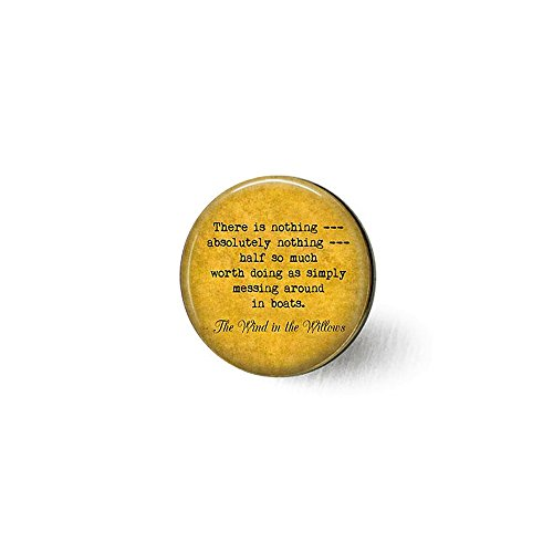 The Wind in The Willows Quote There is Nothing Half Worth Doing - Messing Around in Boats - Gift for Boater Brooch