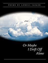 Or Maybe I Drift Off Alone