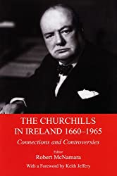 The Churchills in Ireland 1660-1965: Connections and Controversies