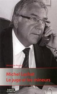 Michel Lachat, le juge et les mineurs, Repond, Micheline