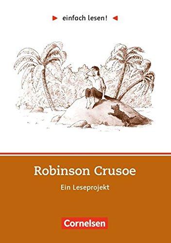 Einfach lesen! - Leseförderung: Für Lesefortgeschrittene: Niveau 2 - Robinson Crusoe: Ein Leseprojekt nach dem Roman von Daniel Defoe. Arbeitsbuch mit Lösungen