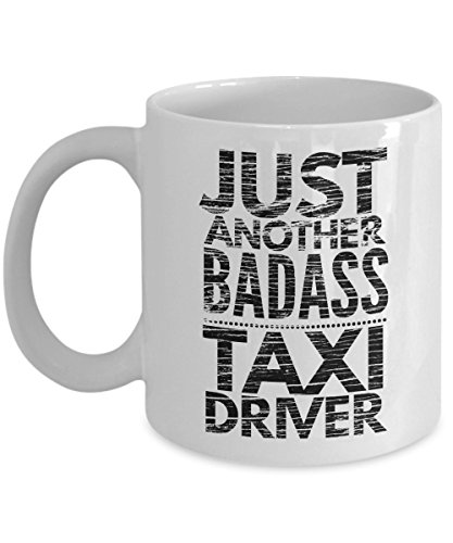 Just Another Badass Taxi Driver Mug - Cool Coffee Cup