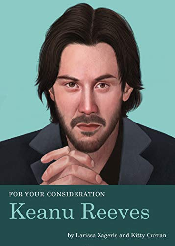 For Your Consideration: Keanu Reeves por Larissa Zageris
