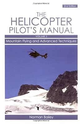 Helicopter Pilot's Manual: Mountain Flying and Advanced Techniques Volume 3 from The Crowood Press UK