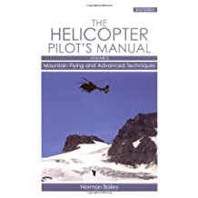 Helicopter Pilot's Manual: Mountain Flying and Advanced Techniques Volume 3