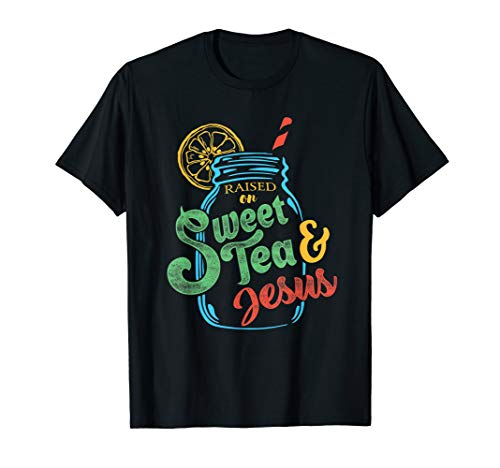 Raised On Sweet Tea & Jesus T-Shirt