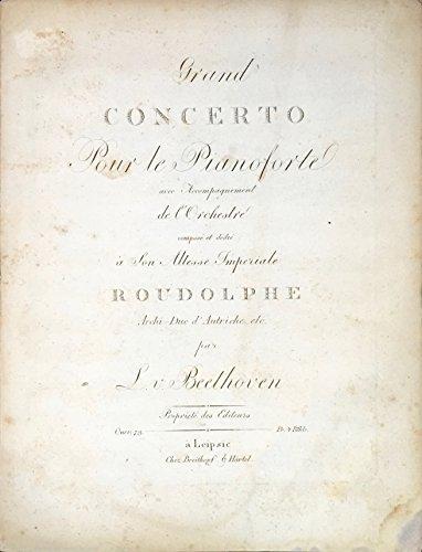 Beethoven, Ludwig van. (1770-1827): Grand Concerto pour le Pianoforte avec Accompagnement de l'Orchestre compose et dedie a Son Altesse Imperiale Roudolphe Archi-Duc d'Autriche etc....[No. 5, in E flat major] . . . Ouev. [sic] 73.