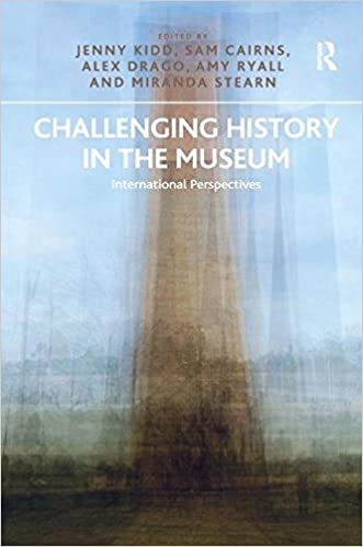 Challenging History in the Museum: International Perspectives