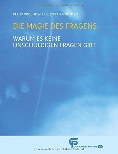 Die Magie des Fragens: Warum es keine unschuldigen Fragen gibt (German Edition) by Independently published