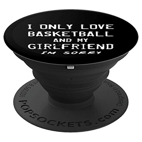 I Only Love Basketball And My Girlfriend Boyfriend Gift Idea PopSockets Grip and Stand for Phones and Tablets (Texting Games To Play With Your Girlfriend)