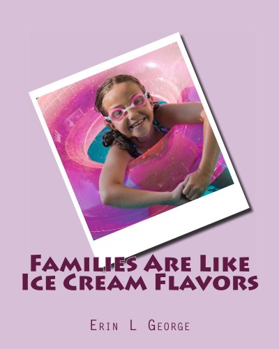 Families Are Like Ice Cream Flavors -
