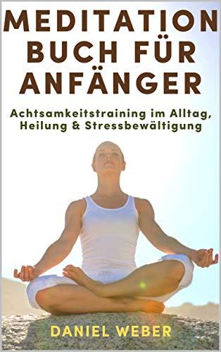 Amazon.com: Meditation Buch für Anfänger ...