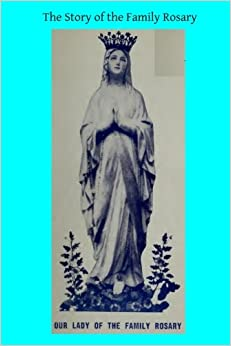 The Story of the Family Rosary