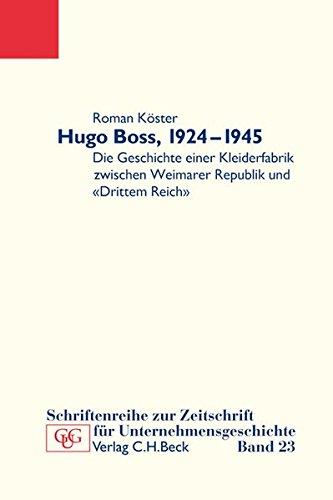 Hugo Boss, 1924-1945: Die Geschichte einer Kleiderfabrik zwischen Weimarer Republik und 'Drittem Reich'