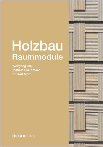 Holzbau -Raummodule: Raster versus Vielschichtigkeit (DETAIL Praxis) Gebundenes Buch – 1. November 2018 Wolfgang Huß Matthias Kaufmann Konrad Merz 3955534367