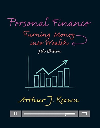 Personal Finance: Turning Money into Wealth Plus MyLab Finance with Pearson eText -- Access Card Package (7th Edition) (