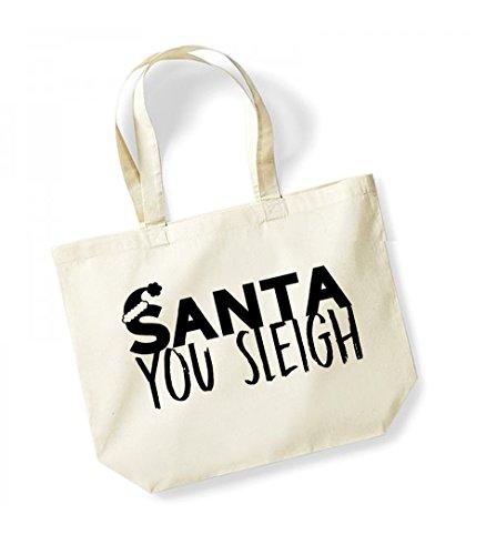 Santa You Sleigh - Large Canvas Fun Slogan Tote Bag Natural/Black