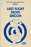 img - for LAST FLIGHT FROM SAIGON USAF Southeast Asia Monograph Series Vol. IV Monograph 6 book / textbook / text book
