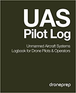 Uas Pilot Log: Unmanned Aircraft Systems Logbook For Drone Pilots & Operators por Droneprep epub