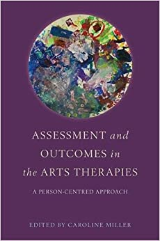 Descargar Con Mejortorrent Assessment And Outcomes In The Arts Therapies: A Person-centred Approach PDF Online