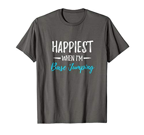Base Jumping Happiest T-Shirt Funny Base Jumper Gift