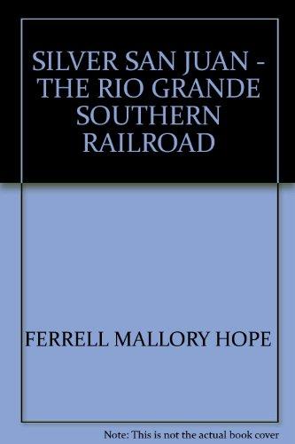 Silver San Juan: the Rio Grande Southern Railroad