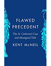 Flawed Precedent: The St. Catherine's Case and Aboriginal Title