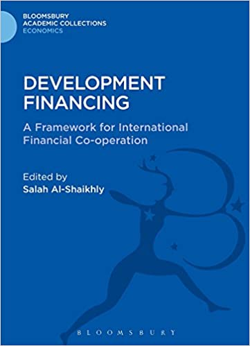 Development Financing: A Framework for International Financial Co-Operation (Bloomsbury Academic Collections: Economics)