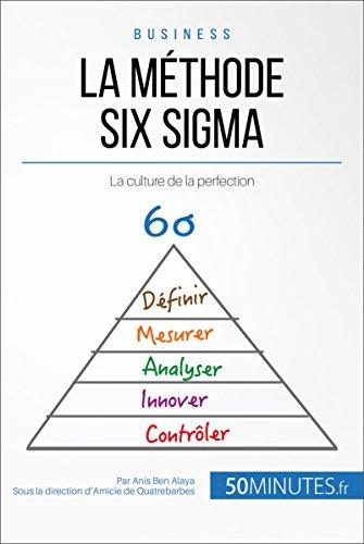 La méthode Six Sigma: La culture de la perfection (Gestion & Marketing t. 14) (French Edition)