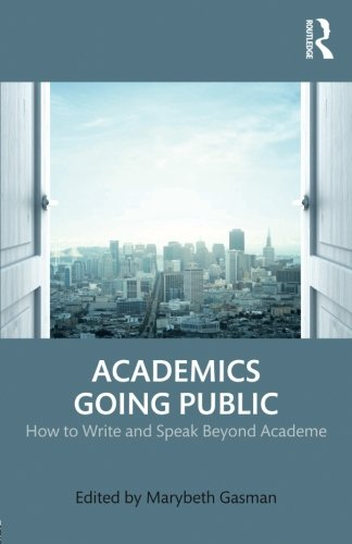 Books : Academics Going Public: How to Write and Speak Beyond Academe