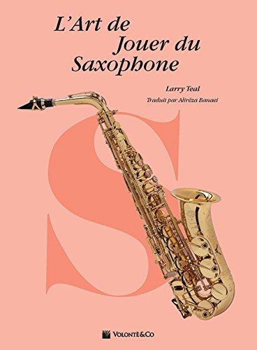 Art de jouer du saxophone larry teal