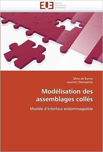 Lire en ligne Modélisation des assemblages collés: Modèle d'interface endommageable pdf