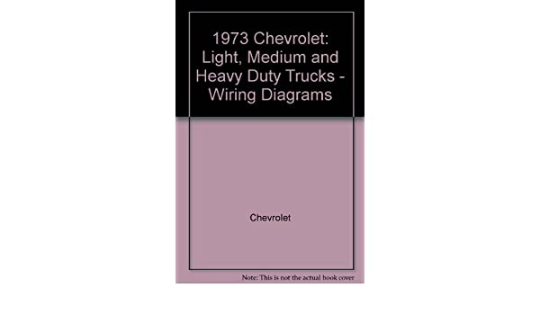 1973 chevrolet wiring diagrams light medium and heavy duty trucks rh amazon com