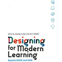 Designing for Modern Learning: Beyond ADDIE and SAM