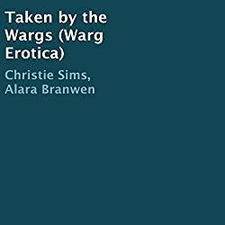 Taken by the Wargs (Warg Erotica)