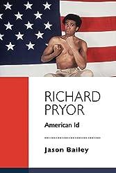 Richard Pryor: American Id by Jason Bailey (2015-11-03)