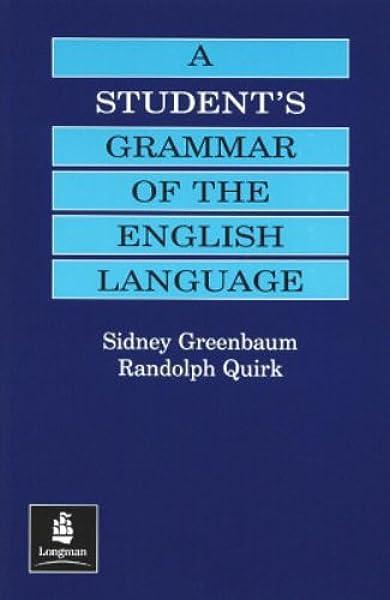 Students Grammar of the English Language, A. New Edition Grammar Reference: Amazon.es: Greenbaum, Sidney, Quirk, Randolph: Libros en idiomas extranjeros